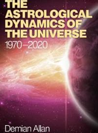 The Astrological Dynamics of the Universe 1970-2020